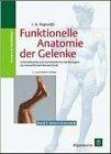 Funktionelle Anatomie der Gelenke band 2: I.A. Kapandji