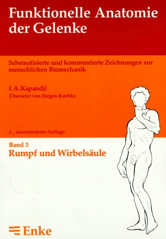 Funktionelle Anatomie der Gelenke, in 3 Bdn.,: I. A. Kapandji