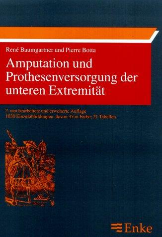 Amputation und Prothesenversorgung der unteren Extremität.: Indikationsstellung, operative ...