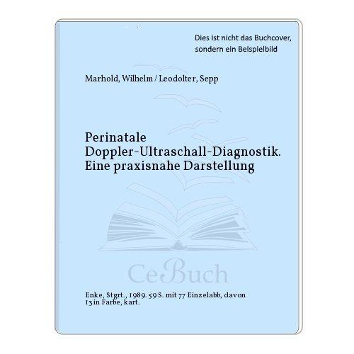9783432981819: Perinatale Doppler-Ultraschall-Diagnostik. Eine praxisnahe Darstellung