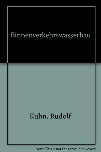 Binnenverkehrswasserbau.: Kuhn, Rudolf: