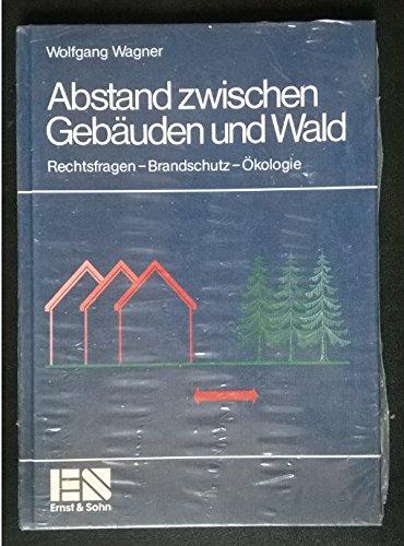 9783433010280: Abstand zwischen Gebäuden und Wald. Rechtsfragen - Brandschutz - Ökologie