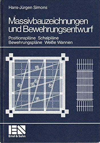 9783433010440: Massivbauzeichnungen und Bewehrungsentwurf. Positionspläne Schalpläne Bewehrungspläne Weisse Wannen