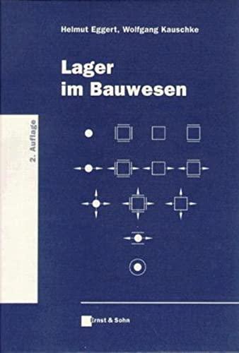 Lager im Bauwesen [Gebundene Ausgabe] Helmut Eggert (Autor), Wolfgang Kauschke (Autor): Helmut ...
