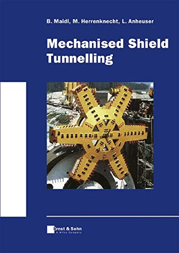 Mechanised Shield Tunnelling: Maidl, Bernhard, and Herrenknecht, Martin, and Anheuser, Lothar