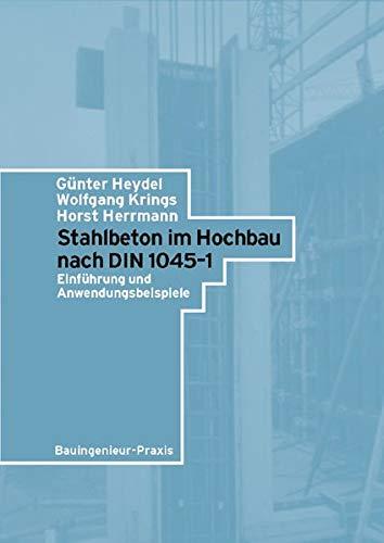 9783433014936: Stahlbeton Im Hochbau Nach Din 1045-1: Einfuhrung Und Anwendungsbeispiele (German Edition)