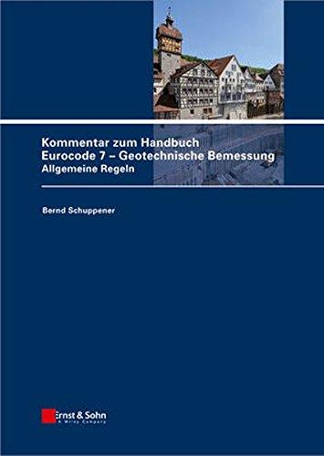 Kommentar zum Handbuch Eurocode 7 - Geotechnische Bemessung : Allgemeine Regeln - Bernd Schuppener