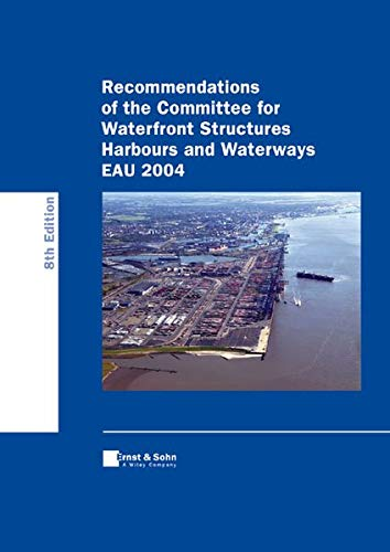 9783433016664: Recommendations of the Committee for Waterfront Structures: Harbours and Waterways (EAU 2004)