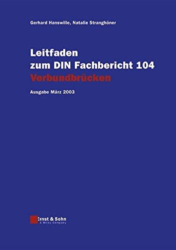 9783433016909: Leitfaden Zum DIN-fachbericht 104 Verbundbrucken: Ausgabe Marz 2003