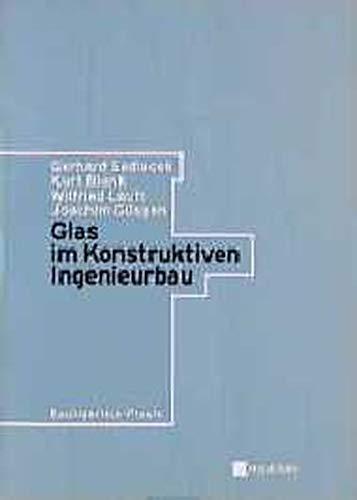 Glas im konstruktiven Ingenieurbau. Bauingenieur-Praxis: Sedlacek, Gerhard: