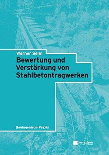 9783433018170: Bewertung und Verst�rkung von Stahlbetontragwerken: Bauingenieur-Praxis