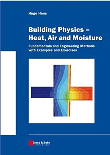 9783433018415: Building Physics -- Heat, Air and Moisture: Fundamentals and Engineering Methods with Examples and Exercises