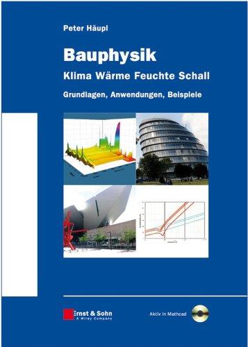 Bauphysik - Klima, Wärme, Feuchte, Schall: Peter Häupl