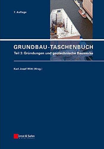 9783433018460: Grundbau-Taschenbuch Teil 3: Teil 3: Gründungen und geotechnische Bauwerk