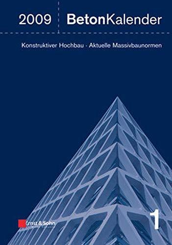 9783433018545: Beton-Kalender 2009: Schwerpunkte: Konstruktiver Hochbau - Aktuelle Massivbaunormen (Beton-Kalender (VCH) *) (German Edition)