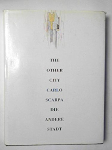 Die Andere Stadt / the Other City: Der Friedhof Brion in San Vito d'Altivole / the Brion Cemetery in San Vito D'Altivole (German and English Edition) (3433020973) by Carlo Scarpa