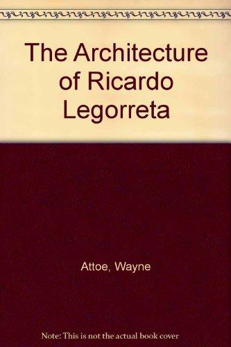 9783433021484: The Architecture of Ricardo Legorreta