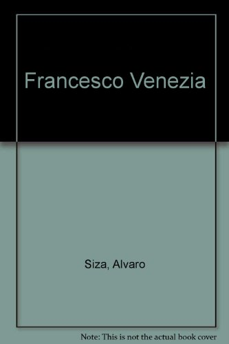 FRANCESCO VENEZIA 1973-1987: SIZA, ALVARO (introduction)