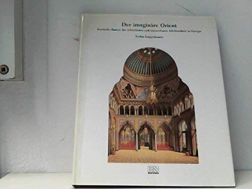9783433022658: Der Imaginaere Orient: Exotische Bauten DES 18. Und 19. Jahrhunderts in Europa