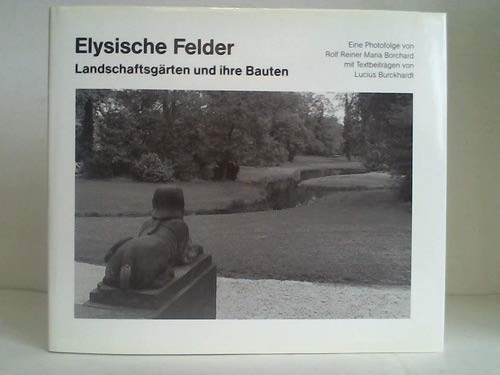 9783433022771: Elysische Felder: Landschaftgaerten Und Ihre Bauten