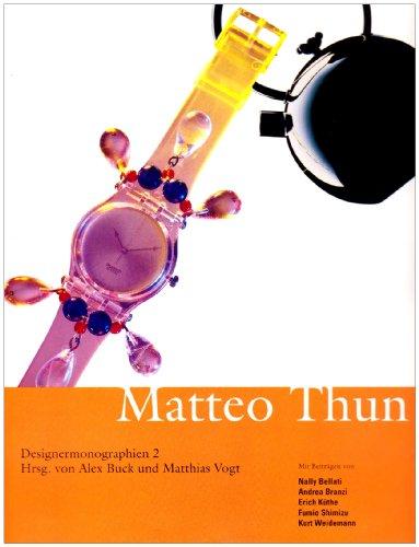 Designermonographien: Matteo Thun.: Thun, Matteo; Buck,