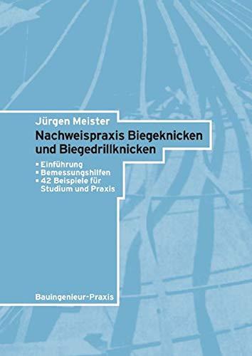 9783433024942: Nachweispraxis Biegeknicken und Biegedrillknicken: Einführung, Bemessungshilfen, 42 Beispiele für Studium und Praxis (Bauingenieur-Praxis) (German Edition)
