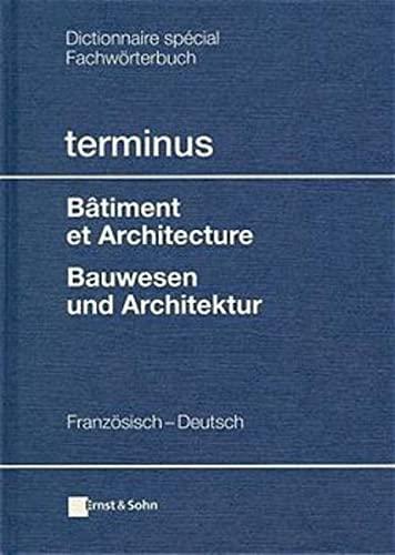 9783433028216: terminus - Fachwörterbuch. Btiment et Architecture /Bauwesen und Architektur (German Edition)