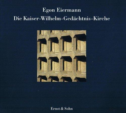 9783433028773: Egon Eiermann: Die Kaiser-Wilhelm-Gedachtnis-Kirche (English and German Edition)