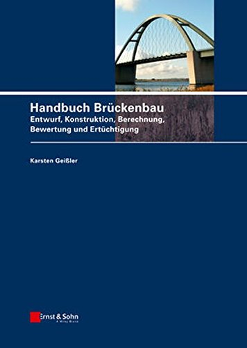9783433029039: Handbuch Brückenbau: Entwurf, Konstruktion, Berechnung, Bewertung und Ertüchtigung