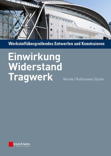 9783433029176: Werkstoffubergreifendes Entwerfen Und Konstruieren: Einwirkung, Widerstand, Tragwerk (German Edition)