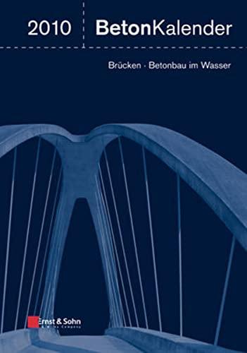 9783433029312: Beton-Kalender 2010: Schwerpunkte: Brücken, Betonbau im Wasser. 2 Bände (Beton-Kalender Series)