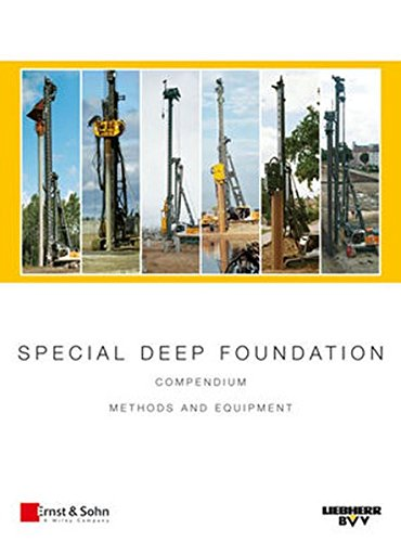 Special Deep Foundation Package, Volumes I and II: Compendium Methods and Equipment, 2 Volume Set