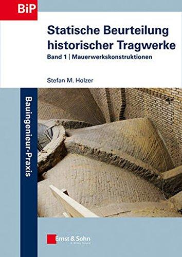 9783433029596: Statische Beurteilung historischer Tragwerke: Band 1: Mauerwerkskonstruktionen (Bauingenieur-Praxis)