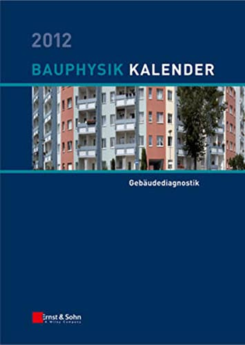 9783433029862: Bauphysik-Kalender 2012: Schwerpunkt: Gebaudediagnostik
