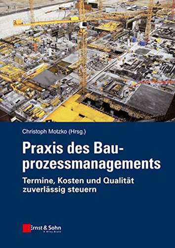 Praxis des Bauprozessmanagements: Christoph Motzko