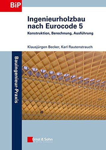 9783433030134: Ingenieurholzbau nach Eurocode 5: Konstruktion, Berechnung, Ausführung (Bauingenieur-Praxis)