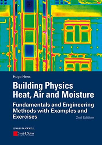 9783433030271: Building Physics - Heat, Air and Moisture: Fundamentals and Engineering Methods with Examples and Exercises