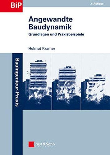 9783433030288: Angewandte Baudynamik: Grundlagen und Praxisbeispiele (Bauingenieur-Praxis)