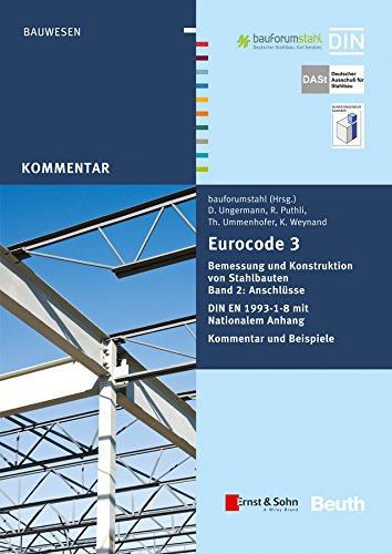 Eurocode 3 Bemessung und Konstruktion von Stahlbauten, Band 2: Anschlüsse. DIN E N 1993-1-8 ...