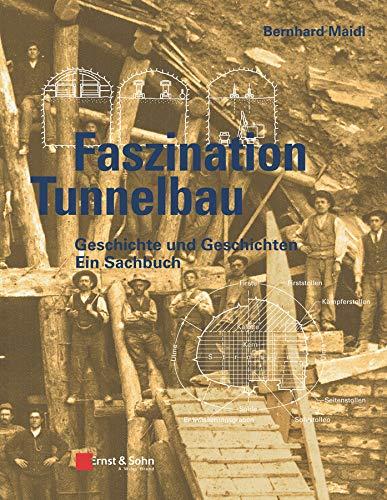 Geschichte und Geschichten des Tunnelbaus: Bernhard Maidl