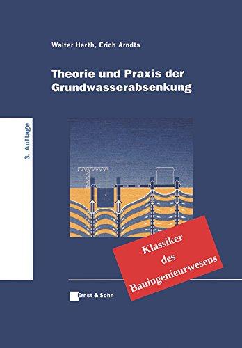 9783433032411: Theorie und Praxis der Grundwasserabsenkung - Klassiker des Bauingenieurwesens