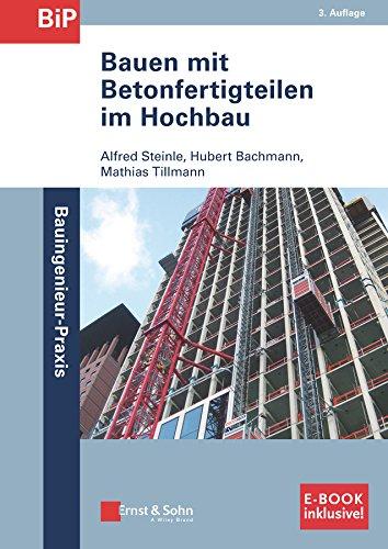 Bauen mit Betonfertigteilen im Hochbau: (inkl. E-Book als PDF) 3e (Paperback): Alfred Steinle, ...
