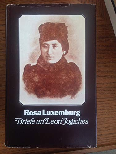 Briefe an Leon Jogiches: Luxemburg, Rosa.