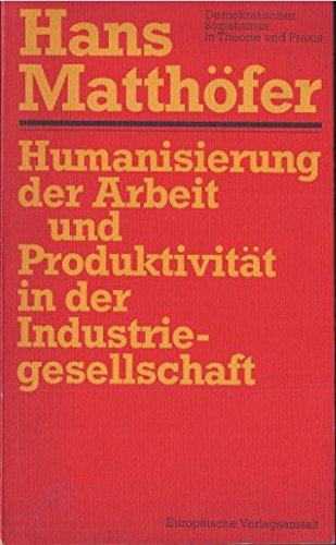 9783434003434: Humanisierung der Arbeit und Produktivität in der Industriegesellschaft.