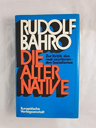Die Alternative - Zur Kritik des real: Bahro, Rudolf