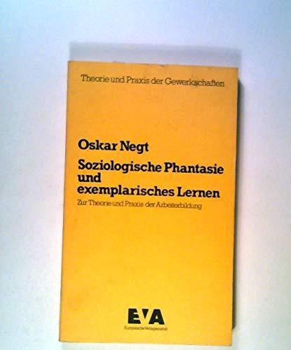 9783434100393: Soziologische Phantasie und exemplarisches Lernen. Zur Theorie der Arbeiterbildung