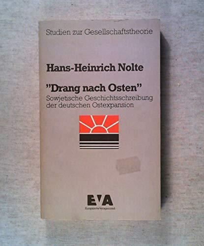 9783434200970: Drang nach Osten.. Sowjetische Geschichtsschreibung der deutschen Ostexpansion.
