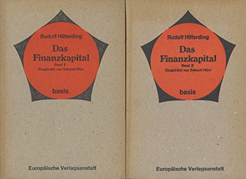 Das Finanzkapital. (2 volumes) Band I &: Hilferding, Rudolf
