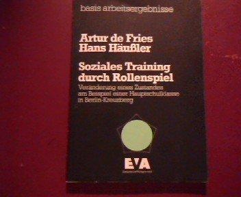 9783434450559: Soziales Training durch Rollenspiel. Ver�nderung eines Zustandes am Beispiel einer Hauptschulklasse in Berlin-Kreuzberg