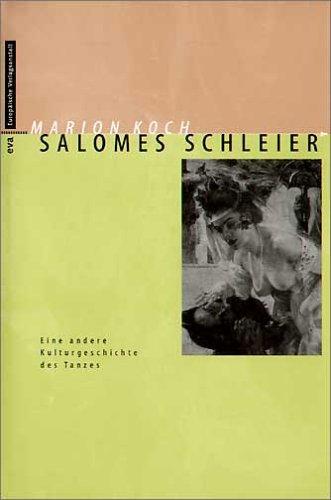 9783434500766: Salomes Schleier: Eine andere Kulturgeschichte des Tanzes